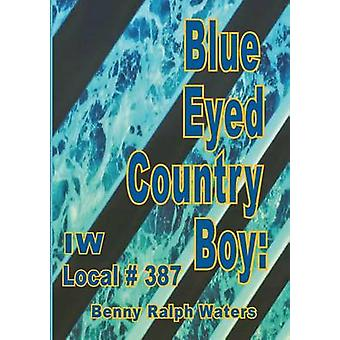 Blue Eyed Country Boy IW Local 387 by Waters & Benny Ralph