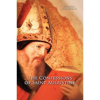 The Confessions of Saint Augustine A Vero House Abridged Classic by of Hippo & St. Augustine