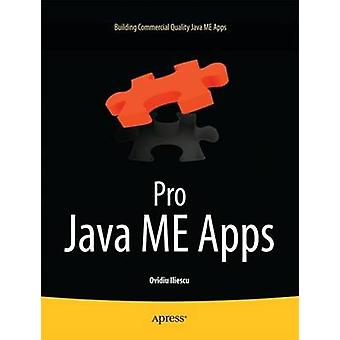 Pro Java Me Apps Building Commercial Quality Java Me Apps by Ovidiu & Iliescu