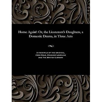 Home Again Or the Lieutenants Daughters a Domestic Drama in Three Acts by Fitzball & Edward