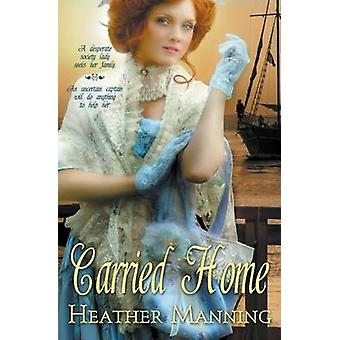 Carried Home by Manning & Heather