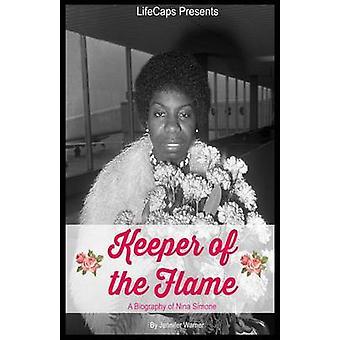 Keeper of the Flame A Biography of Nina Simone by Warner & Jennifer