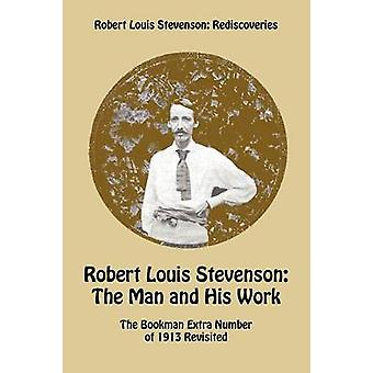 Robert Louis Stevenson The Man and His Work  The Bookman Extra Number of 1913 Revisited by Barrie & James Matthew