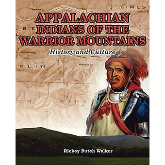 Appalachian Indians of Warrior Mountains by Walker & Rickey Butch