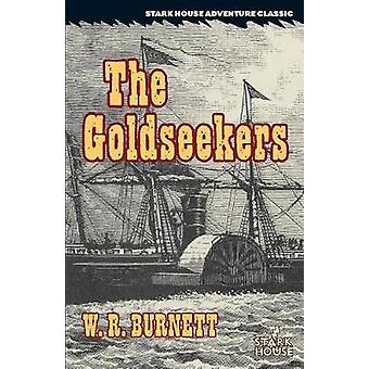 The Goldseekers by Burnett & W. R.