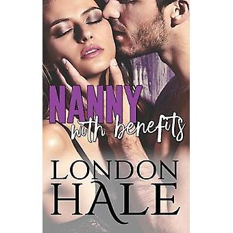 Nanny With Benefits Experience Counts A MayDecember Romance by Hale & London