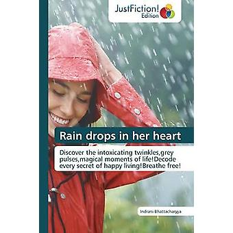 Rain Drops in Her Heart by Bhattacharyya & Indrani