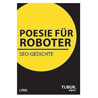 Poesie fr RoboterSEOGedichte by Mangler Hrsg. & Albrecht