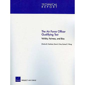 The Air Force Officer Qualifying Test Validity Fairness and Bias by Hardison & Chaitra M.
