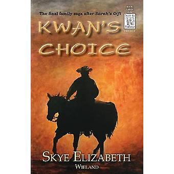 Kwans Choice by Wieland & Skye Elizabeth