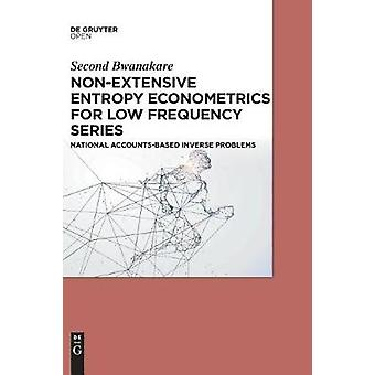 NonExtensive Entropy Econometrics for Low Frequency Series by Bwanakare & Second