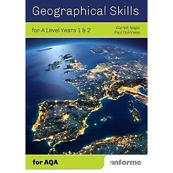 Geographical Skills for A Level Years 1  2  for AQA by Nagle & Garrett