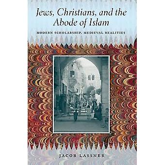 Jews - Christians - and the Abode of Islam - Modern Scholarship - Medi