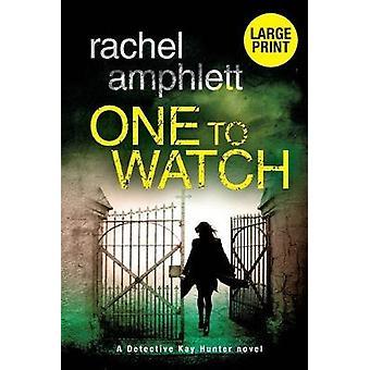One to Watch by Rachel Amphlett - 9780648366317 Book