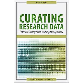 Curating Research Data - Volume One - Practical Strategies for Your Di