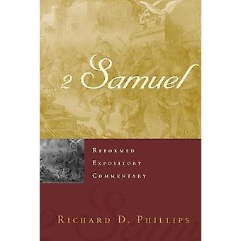 2 Samuel by Richard D. Phillips - 9781629954585 Book