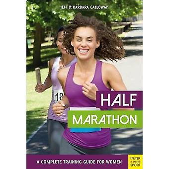 Half Marathon - A Complete Training Guide for Women (2nd edition) by J