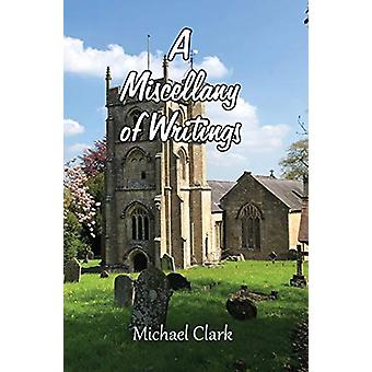A Miscellany of Writings by Michael Clark - 9781786235435 Book