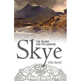 Skye - The Island and Its Legends by Otta F. Swire - 9781912476336 Book