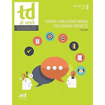 7-Phase Consulting Model for Change Projects by Alan Landers - 978194