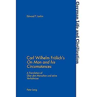 Carl Wilhelm Froelich ist auf Mann und seine Umstände