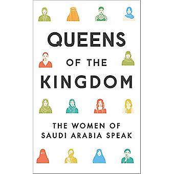 Queens of the Kingdom - The Women of Saudi Arabia Speak by Nicola Sutc