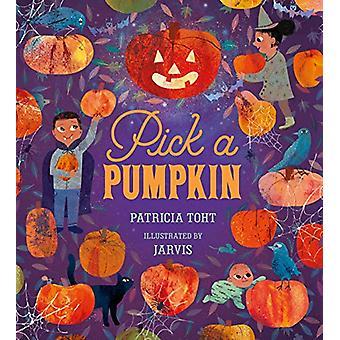 Pick a Pumpkin by Patricia Toht - 9781406360615 Book