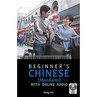 Beginner's Chinese (Mandarin) with Online Audio by Yong Ho - 97807818