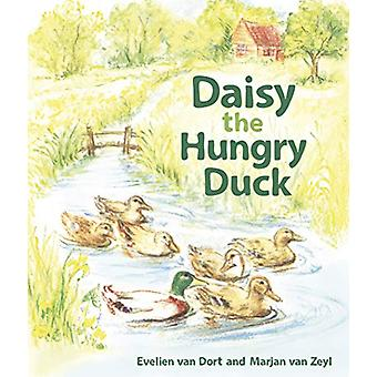 Daisy the Hungry Duck by Evelien van Dort - 9781782506348 Book