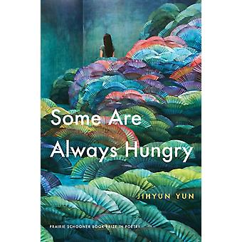 Some Are Always Hungry by Jihyun Yun