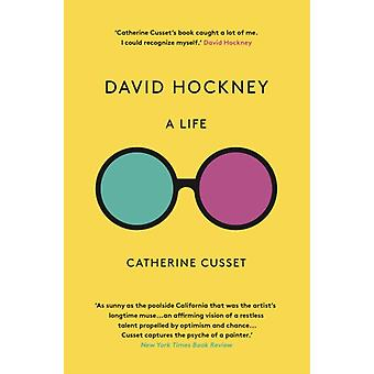 David Hockney A Life by Catherine Cusset & Translated by Teresa Lavender Fagan