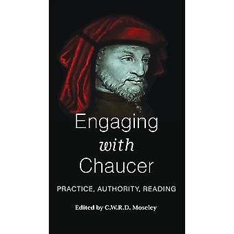 Engaging with Chaucer  Practice Authority Reading by Edited by C W R D Moseley