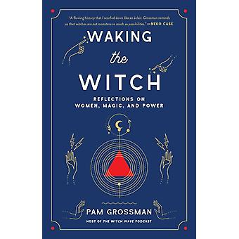 Waking the Witch by Grossman & Pam