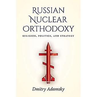 Russische nukleare Orthodoxie: Religion, Politik und Strategie