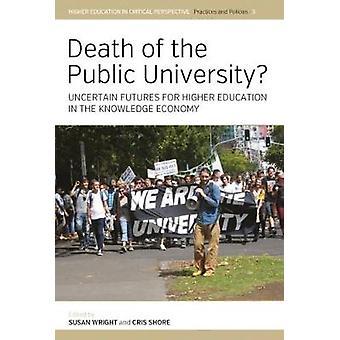 Death of the Public University? - Uncertain Futures for Higher Educati