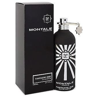 Montale Fantastic Oud Eau De Parfum Spray (Unisex) By Montale 3.4 oz Eau De Parfum Spray