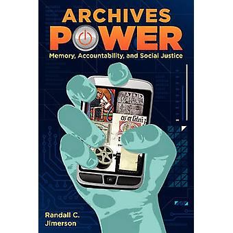 Archives Power - Memory - Accountability - and Social Justice by Randa