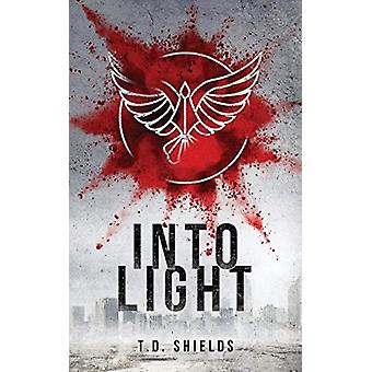 Into Light by T D Shields - 9780995739758 Book