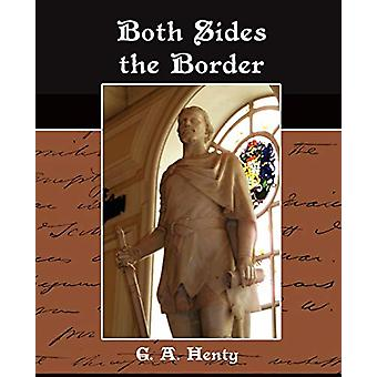 Both Sides the Border by G a Henty - 9781438513140 Book