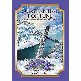 Substantial Fortune - A Parable About Greed and Self-Sacrifice by Stev