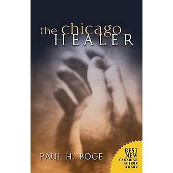 The Chicago Healer by Paul Boge - 9781894860277 Book