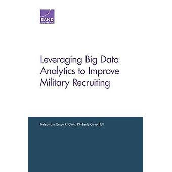 Leveraging Big Data Analytics to Improve Military Recruiting by Nelso