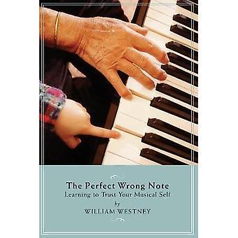 あなたの音楽的な自己を信頼することを学ぶ完璧な間違ったノート