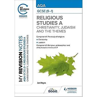 My Revision Notes AQA GCSE 91 Religious Studies Specification A Christianity Judaism and the Religious Philosophical and Ethical Themes