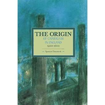 Origins of Capitalism in England 14001600 The  Historical Materialism Volume 74