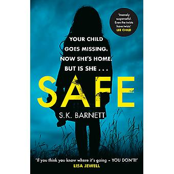 Safe A missing girl comes home But is it really her