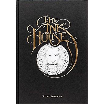 The Ink House by Illustrated by Rory Dobner