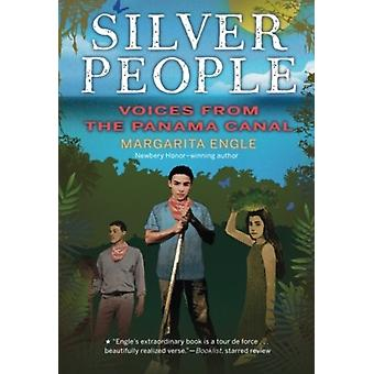 Silver People  Voices from the Panama Canal by MS Margarita Engle