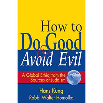 How to Do Good and Avoid Evil by Kung & HansHomolka & Walter