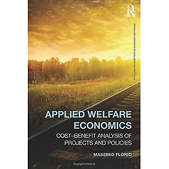 Applied Welfare Economics: Cost-Benefit Analysis of Projects and Policies (Routledge Advanced Texts in Economics...